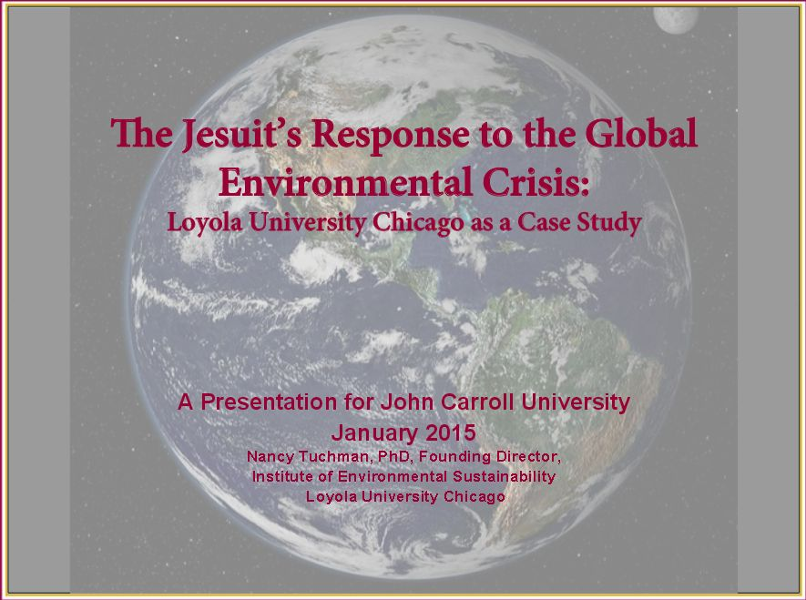The Jesuit's Response to the Global Environmental Crisis: Loyola University Chicago as a Case Study