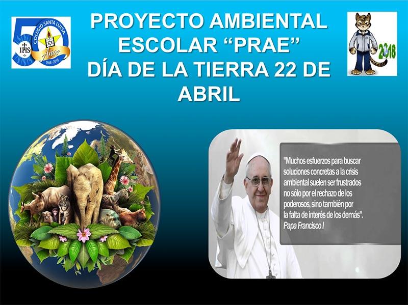 """Proyecto ambiental escolar """"PRAE"""" dia de la tierra 22 de Abril"""