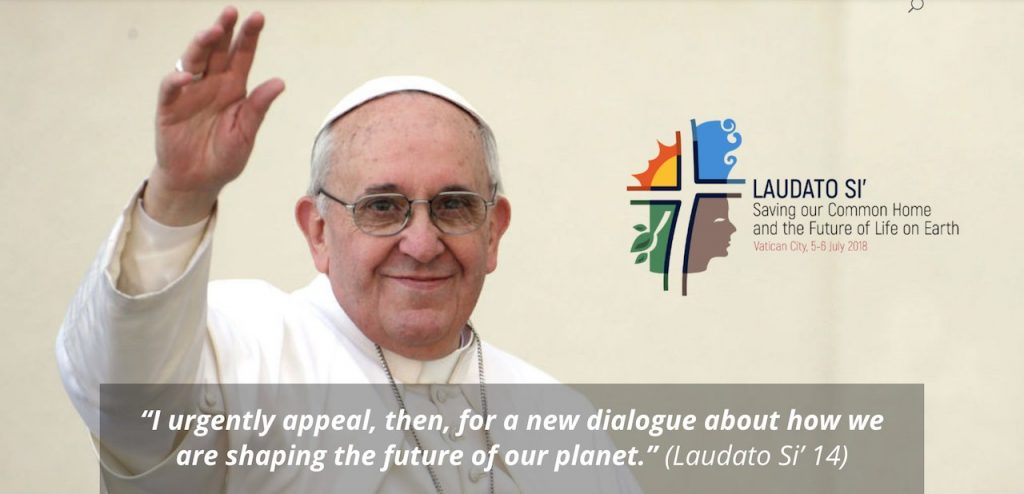 Calling for change and ecological conversion in a new dialogue to care for our common home, Laudato Si' three years after