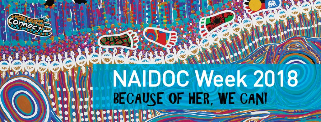 NAIDOC Week – time to celebrate the strong women who have spoken truth to power in Australia