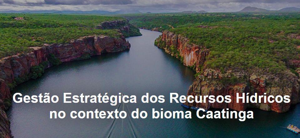 Gestão Estratégica dos Recursos Hídricos no contexto do bioma Caatinga – Instituto Humanitas Unisimos