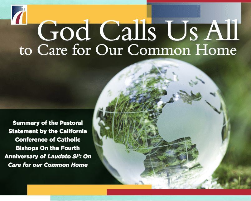 CALIFORNIA CATHOLIC BISHOPS ISSUE CALL TO PROTECT OUR COMMON HOME – Ignatian Solidarity Network