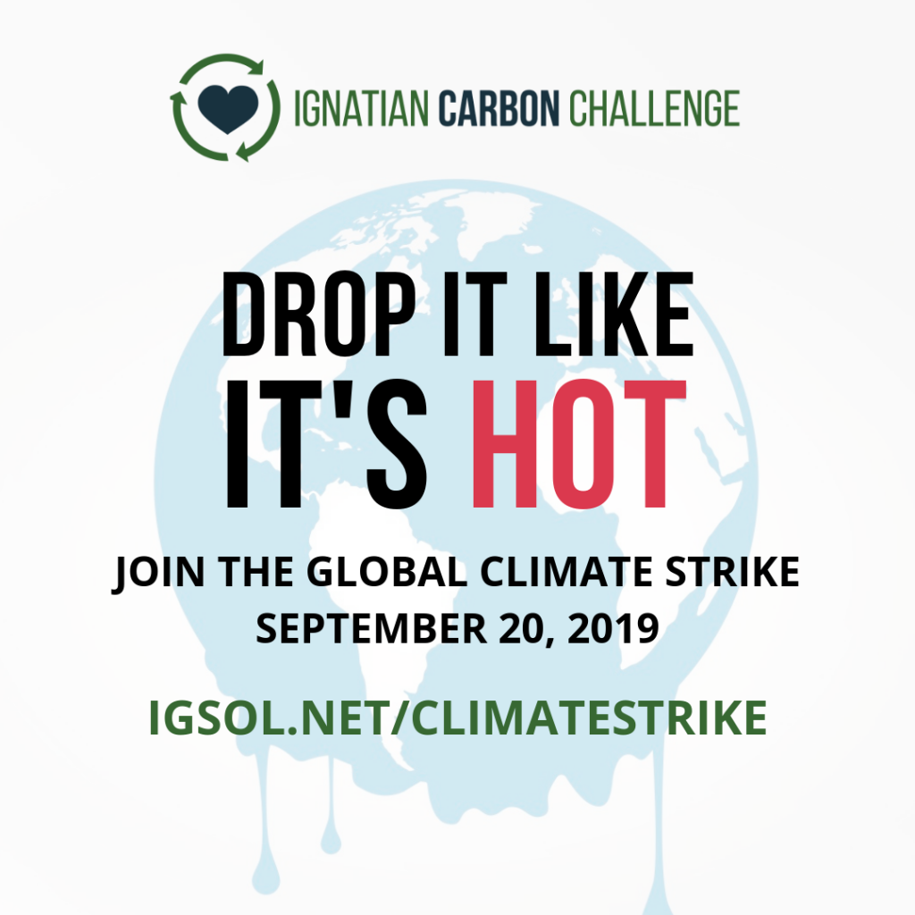 IT'S TIME TO STRIKE WHILE THE PLANET IS HOT – Ignatian Solidarity Network