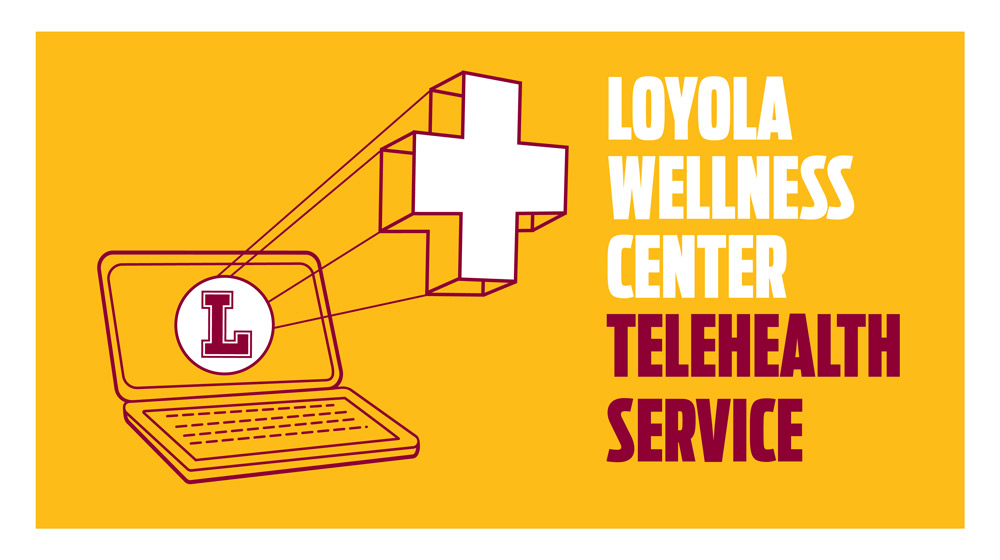 Wellness Center tele-health services: Loyola University Chicago
